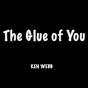 The Glue Of  You